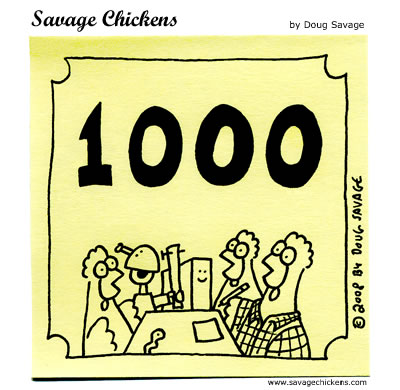Savage Chickens - 1000th Cartoon!
