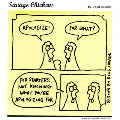 Savage Chickens - Apologize!
