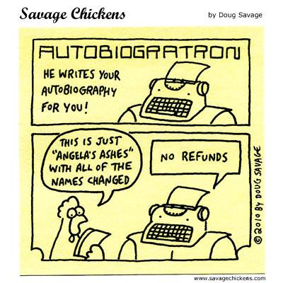 Savage Chickens - Autobiogratron