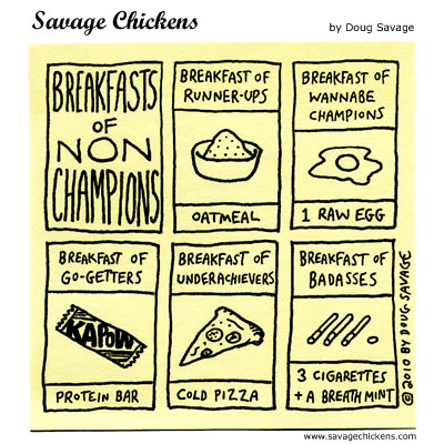 Savage Chickens - Breakfasts of Non-Champions