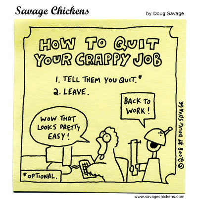 Savage Chickens - How To Quit Your Crappy Job