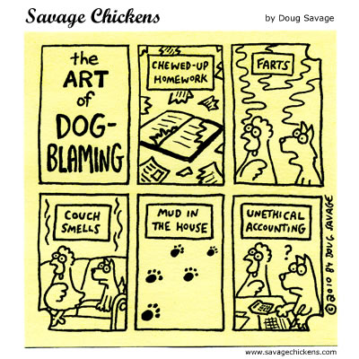 Savage Chickens - The Art of Dog-Blaming