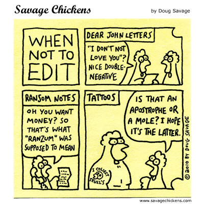 Savage Chickens - When Not To Edit