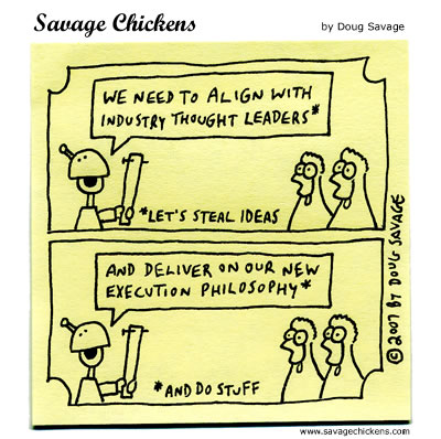 Savage Chickens - Align and Deliver