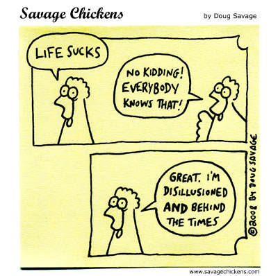 Savage Chickens - Life Sucks