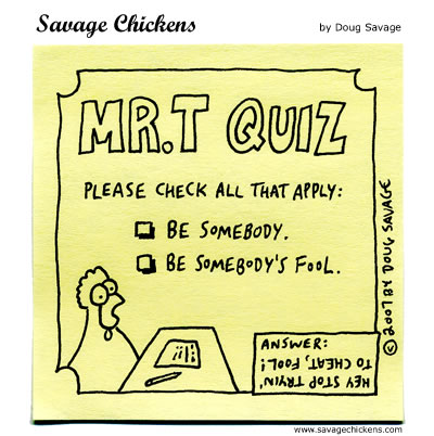 Savage Chickens - Mr. T Quiz