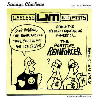 Savage Chickens - The Positive Reinforcer