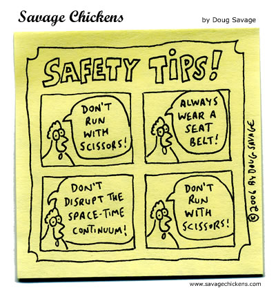 For more safety-related chickens, see Internet Safety or Fire Safety.