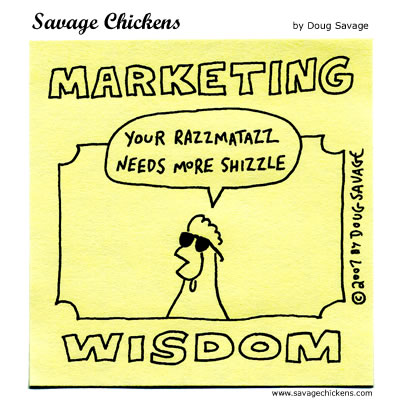 Savage Chickens - Marketing Wisdom