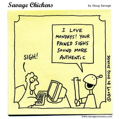 Savage Chickens - I Love Mondays