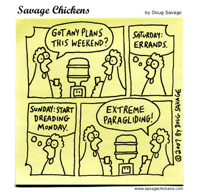 Savage Chickens - The Weekend