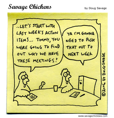 Savage Chickens - Weekly Meeting