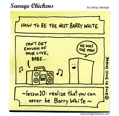 Savage Chickens - Barry White 10