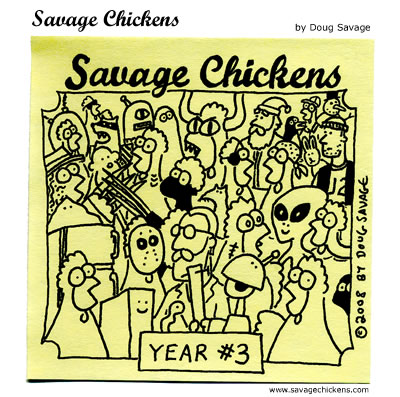 Savage Chickens - Celebrating Three Years of Chickens!