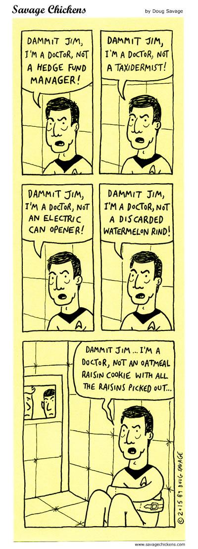 Dammit Jim