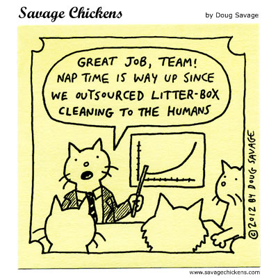 Savage Chickens Cat Comic - Nap Time Increased, Litter Box Cleaning outsourced to Humans