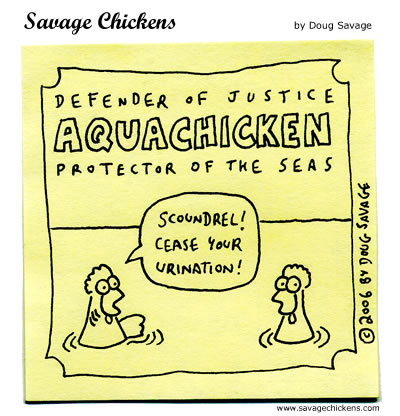 Savage Chickens - Aquachicken