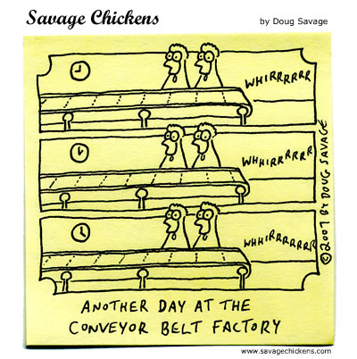 Savage Chickens - The Factory