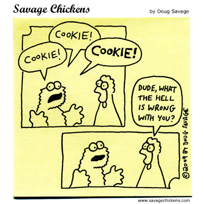Savage Chickens - Cookie!