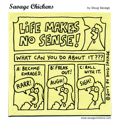 Savage Chickens - Life Makes No Sense