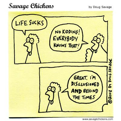 Savage Chickens - Life Sucks