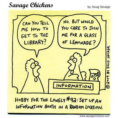 Savage Chickens - Information Booth