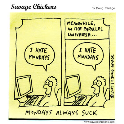 Savage Chickens - Monday