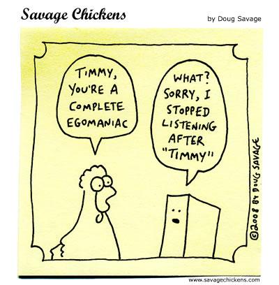 Savage Chickens - Egomaniac