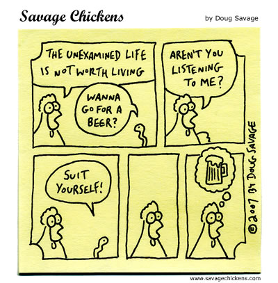 Savage Chickens - The Unexamined Life